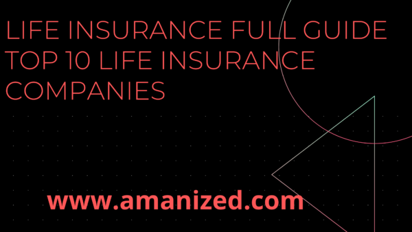 LIFE INSURANCE FULL GUIDE || TOP 10 LIFE INSURANCE COMPANIES