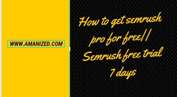 Semrush free trial 7 days | | How to get semrush pro for free?