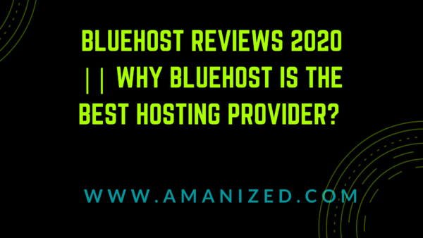 Bluehost reviews 2020 || Why Bluehost is the best hosting provider?
