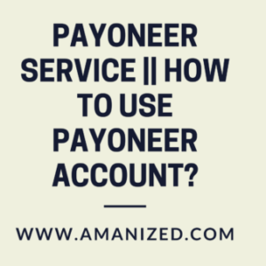 Payoneer service || How to use Payoneer account?